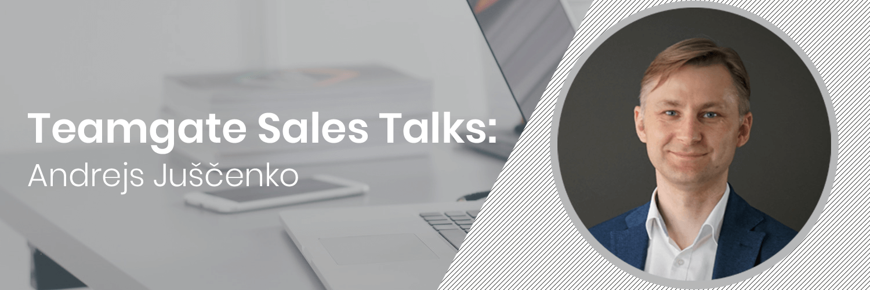 Teamgate Sales Talks - Andrejs Juscenko